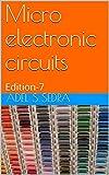 Micro electronic circuits: Edition-7 (English Edition)