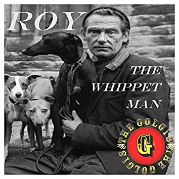 Roy the Whippet Man