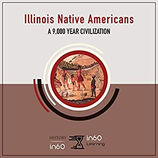 Illinois Native Americans: A 9,000 Year Civilization audiobook cover art