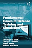Fundamental Issues in Defense Training and Simulation (Human Factors in Defence) (English Edition)
