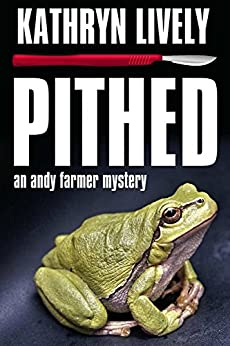 Pithed: an Andy Farmer Mystery by [Kathryn Lively]