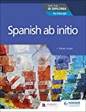 Spanish ab initio for the IB Diploma: by Concept (Ib Diploma By Concept) (English Edition)