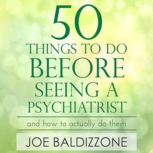 50 Things to Do Before Seeing a Psychiatrist Audiobook By Joe Baldizzone cover art