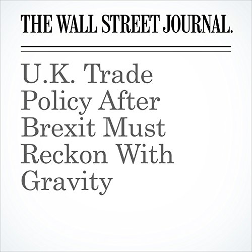 U.K. Trade Policy After Brexit Must Reckon With Gravity copertina