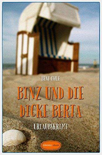 Binz und die dicke Berta (Urlaubskrimi)