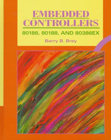 Embedded Controllers: 80186, 80188, And 80386Ex: 80186 and 80386 EX