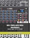 Guía rápida para mesa mezcladora Behringer X2222USB