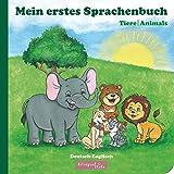 Zweisprachiges Kinderbuch / Deutsch - Englisch / Mein erstes Sprachenbuch: Tiere-Animals / ab 12 Monaten / zweisprachige Kinderbücher ab 1 Jahr