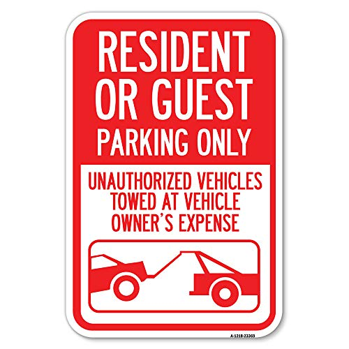 """Parking Restriction Sign Resident or Guest Parking Only, Unauthorized Vehicles Towed at Owner Expense with Graphic   12"""" X 18"""" Heavy-Gauge Aluminum Rust Proof Parking Sign   Made in The USA"""