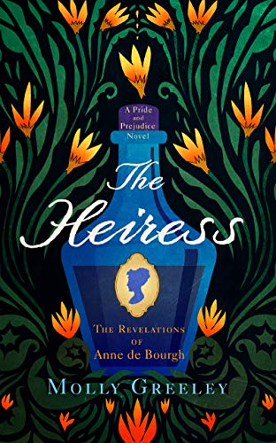 The Heiress: The Revelations of Anne de Bourgh (A Pride and Prejudice Novel)