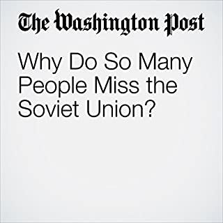 Why Do So Many People Miss the Soviet Union?                   著者:                                                                                                                                 Adam Taylor                               ナレーター:                                                                                                                                 Sam Scholl                      再生時間: 5 分     レビューはまだありません。     総合評価 0.0