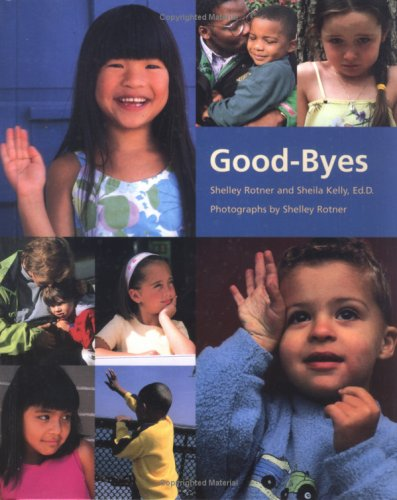 Good-Byes (Shelley Rotner's Early Childhood Library)