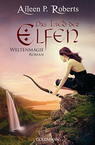 Das Lied der Elfen: Weltenmagie 3 - Roman (German Edition)