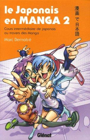 Le Japonais en Manga - Cours intermédiaire de japonais au travers des Manga: Le japonais en manga