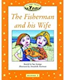 Classic Tales (The Fisherman and His Wife: 150-Word Vocabulary)