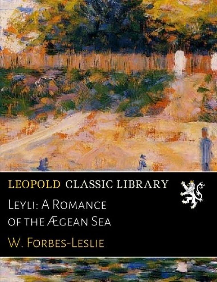 非効率的なうっかり落ち込んでいるLeyli: A Romance of the ?gean Sea