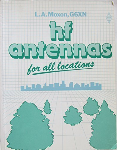 HF Antennas for All Locations by L.A. Moxon (1982-03-03)