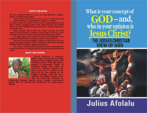 What is your concept of God—and, who in your opinion is Jesus Christ?: THE JUDAEO-CHRISTIAN VIEW OF GOD (English Edition)