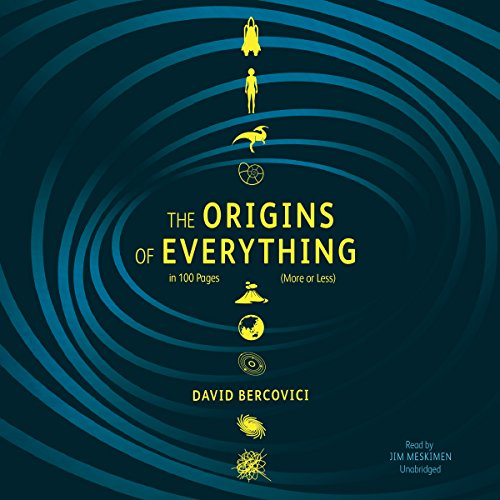 The Origins of Everything in 100 Pages (More or Less) audiobook cover art