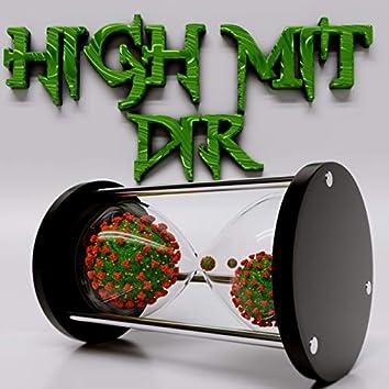 High mit dir