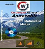 Anaerobic Palmer to Matanuska Glacier Alaska Indoor Cycling, Spin Workout [Blu-ray]
