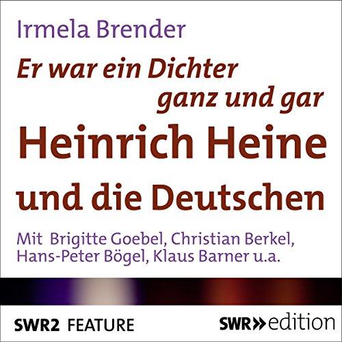 『Er war ein Dichter ganz und gar: Heinrich Heine und die Deutschen』のカバーアート