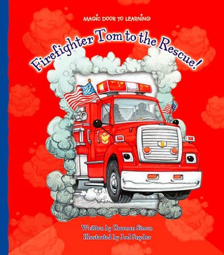 Firefighter Tom to the Rescue! (Magic Door to Learning)