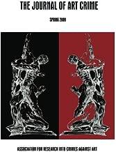The Journal of Art Crime: Spring 2009 (Volume 1)