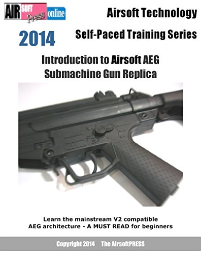 Airsoft Technology Self-Paced Training Series Introduction to Airsoft AEG Submachine Gun Replica (English Edition)