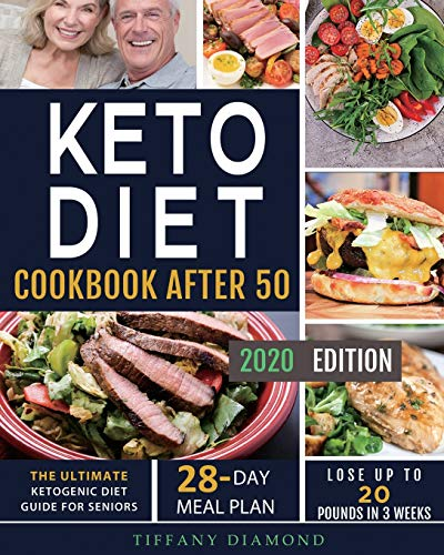 Compare Textbook Prices for Keto Diet Cookbook After 50: The Ultimate Ketogenic Diet Guide for Seniors | 28-Day Meal Plan | Lose Up To 20 Pounds In 3 Weeks  ISBN 9781952613180 by Diamond, Tiffany