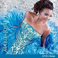 Marie-Josee Lord: Opera Arias