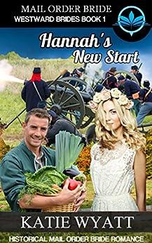 Hannah's New Start (Westward Brides Series Book 1) by [Katie Wyatt]