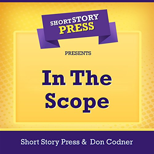 Short Story Press Presents In the Scope audiobook cover art