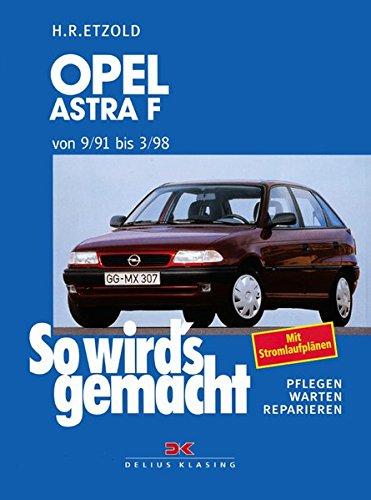 Opel Astra F 9/91 bis 3/98: So wird's gemacht - Band 78