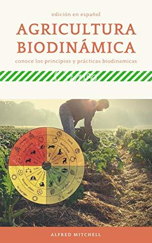 LA AGRICULTURA BIODINÁMICA: Conoce los Principios y Prácticas Biodinámicas 2020 【Gratis】