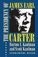 The Presidency of James Earl Carter, Jr. (American Presidency Series)