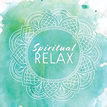 Spiritual Relax – Zen Lounge, Sensual Chill Out 2019, Pure Mind, Deep Meditation, Yoga Chill, Calm Down, Yoga Training, Lounge, Chakra Zone