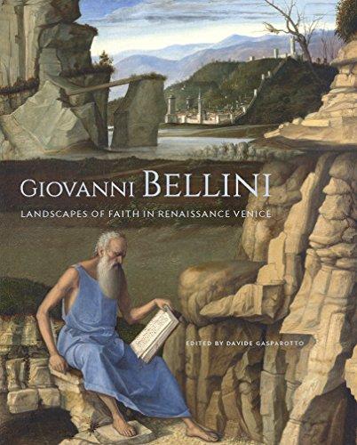 Giovanni Bellini: Landscapes of Faith in Renaissance Venice