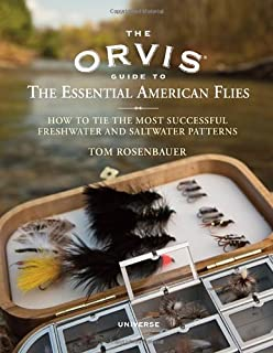 The Orvis Guide to the Essential American Flies: How to Tie the Most Successful Freshwater and Saltwater Patterns