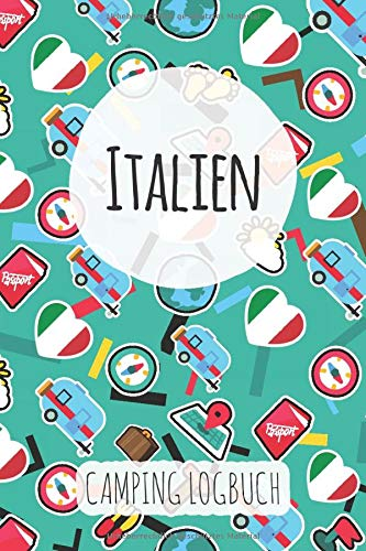Italien Camping Logbuch: Reisetagebuch & Notizbuch für Camper