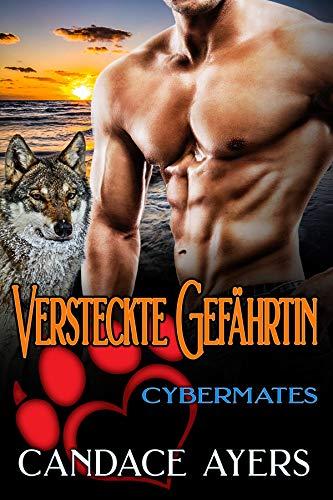 Versteckte Gefährtin (Cybermates 1)