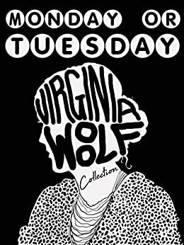 Monday or Tuesday (Virginia Woolf Collection) by [Virginia Woolf]