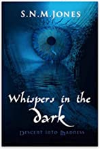 Whispers in the Dark: Descent into Madness : Whispers in the Dark- A Psychological Thriller Book 2