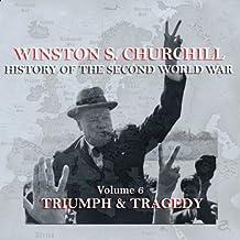 Winston S. Churchill: The History of the Second World War, Volume 6 - Triumph & Tragedy