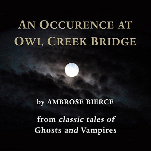 An Occurrence at Owl Creek Bridge  Audiolibri