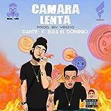 Camara Lenta (feat. Elea El Dominio) [Explicit]