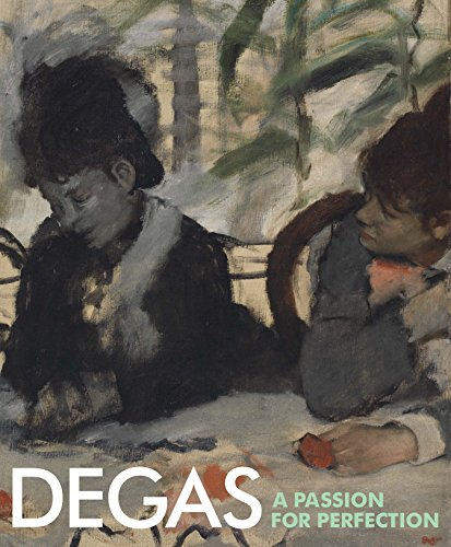 Image of Degas: A Passion for Perfection