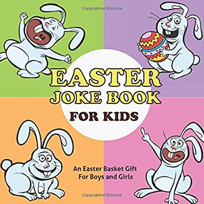 Easter Joke Book for Kids: An Easter Basket Gift for Boys and Girls (Easter Gifts for Kids)