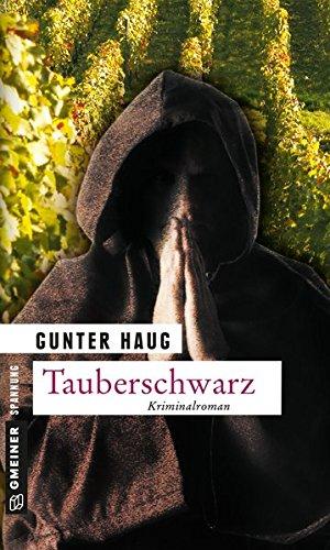 Tauberschwarz: Ein echter Fall for Kommissar Horst Meyer (Kriminalromane im GMEINER-Verlag)