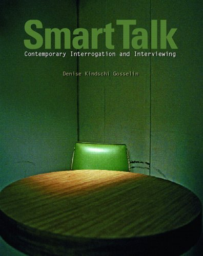 Smart Talk: Contemporary Interviewing and Interrogation